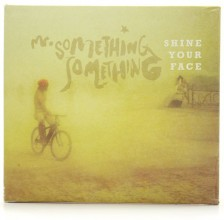 Shine Your Face by Mr Something Something